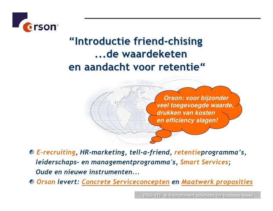"""""""Introductie friend-chising               ...de waardeketen          en aandacht voor retentie""""                           ..."""