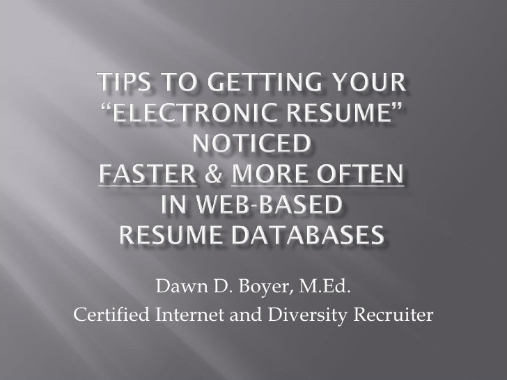 Dawn D. Boyer, M.Ed. Certified Internet and Diversity Recruiter