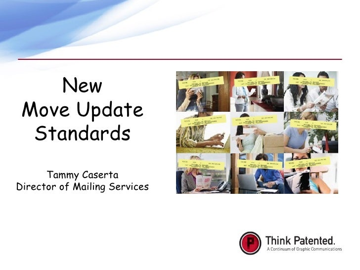 New Move Update Standards Tammy Caserta Director of Mailing Services