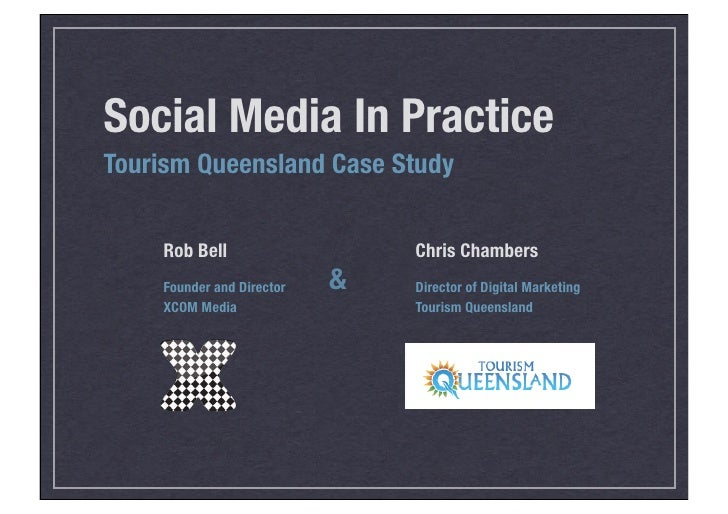 Social Media In Practice Tourism Queensland Case Study       Rob Bell                   Chris Chambers                    ...