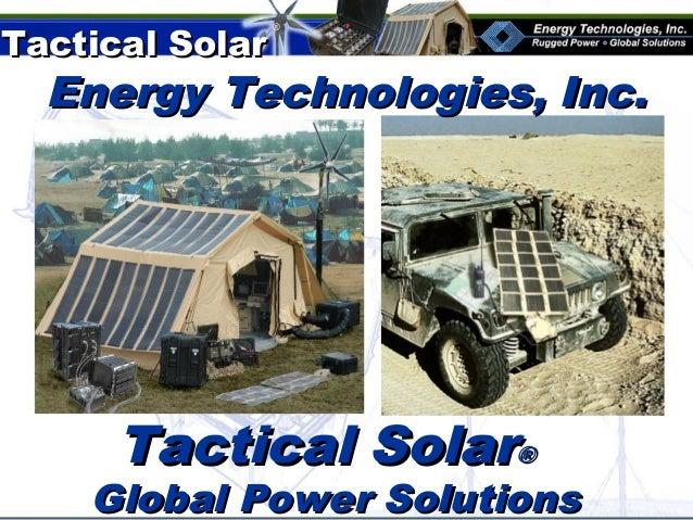 Tactical SolarTactical Solar ® Energy Technologies, Inc.Energy Technologies, Inc. Tactical SolarTactical Solar®® Global Po...