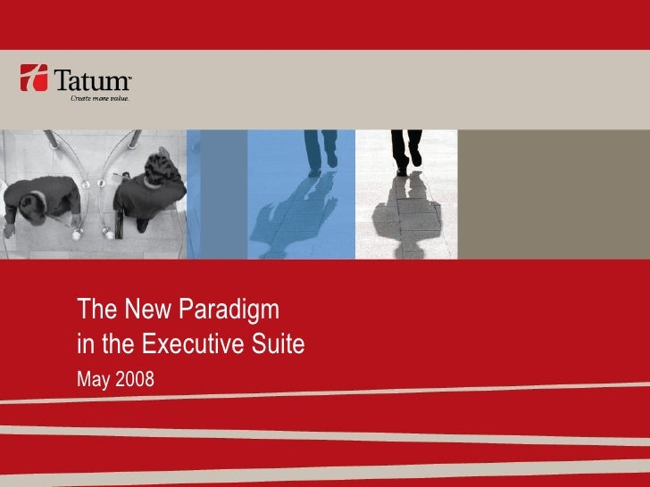 The New Paradigm in the Executive Suite May 2008