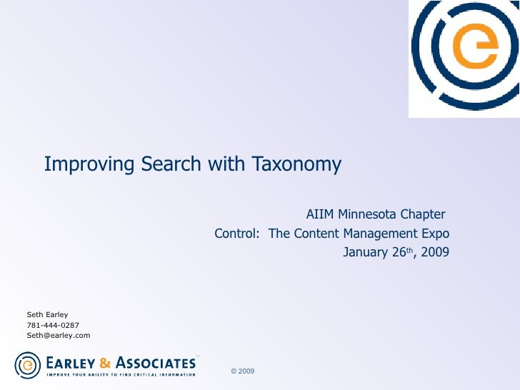Improving Search with Taxonomy AIIM Minnesota Chapter  Control:  The Content Management Expo January 26 th , 2009 Seth Ear...