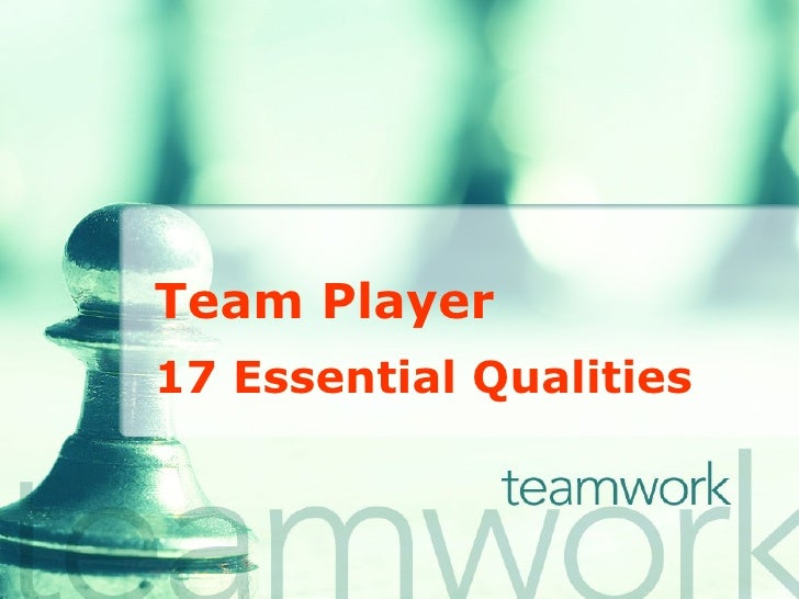 Team Player 17 Essential Qualities