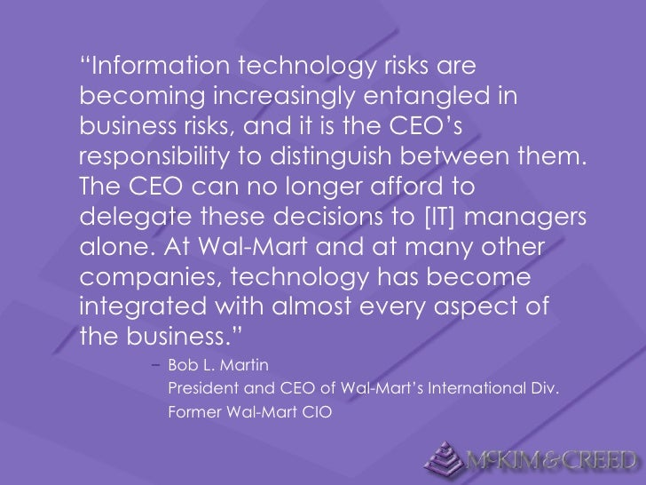 "<ul><li>"" Information technology risks are becoming increasingly entangled in business risks, and it is the CEO's responsi..."