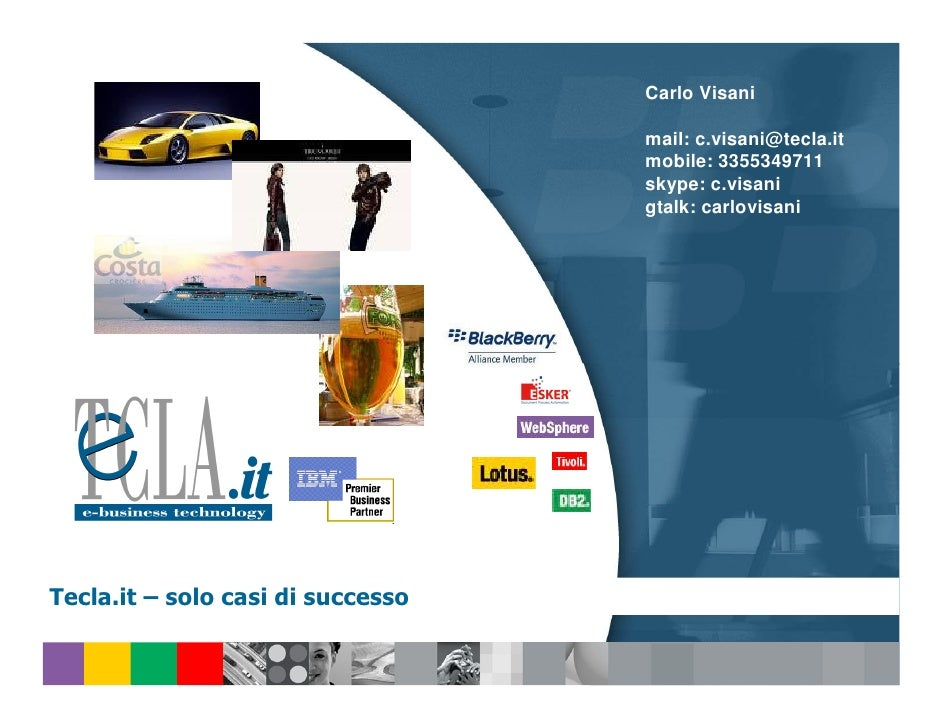Carlo Visani                                     mail: c.visani@tecla.it                                    mobile: 335534...