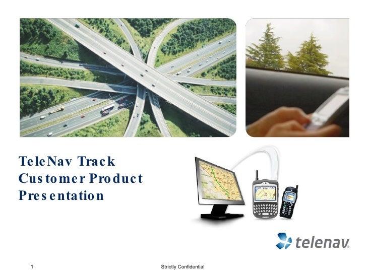TeleNav Track  Customer Product Presentation