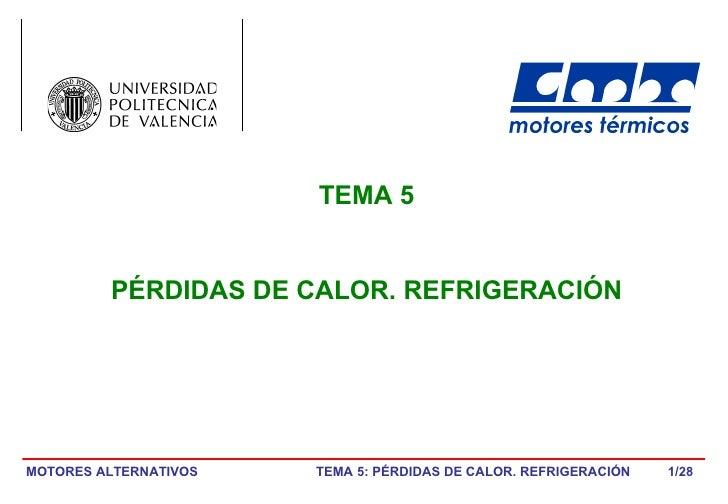 /28 TEMA 5 PÉRDIDAS DE CALOR. REFRIGERACIÓN