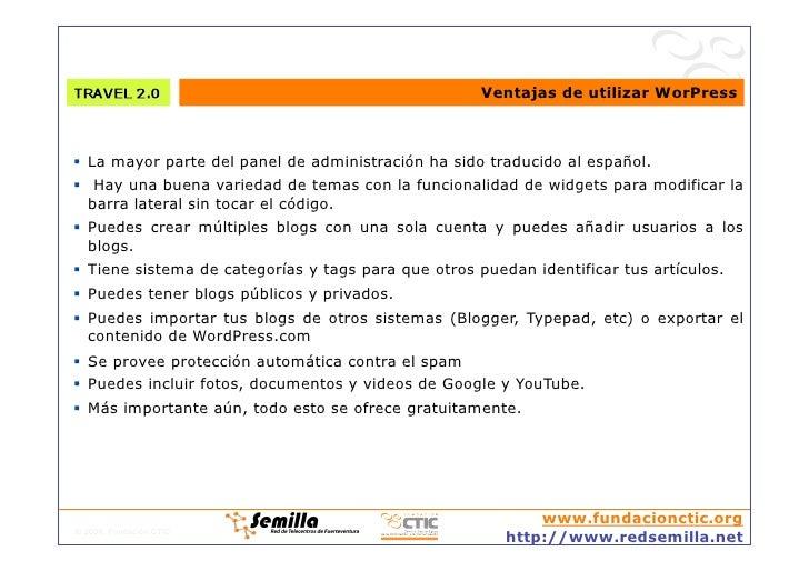 Ventajas de utilizar WorPress     La mayor parte del panel de administración ha sido traducido al español.  Hay una bu...