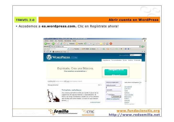 Abrir cuenta en WordPress  Accedemos a es.wordpress.com. Clic en Regístrate ahora!                                      ...