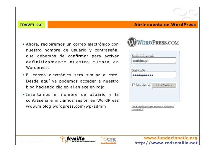 Abrir cuenta en WordPress       Ahora, recibiremos un correo electrónico con      nuestro nombre de usuario y contraseña...