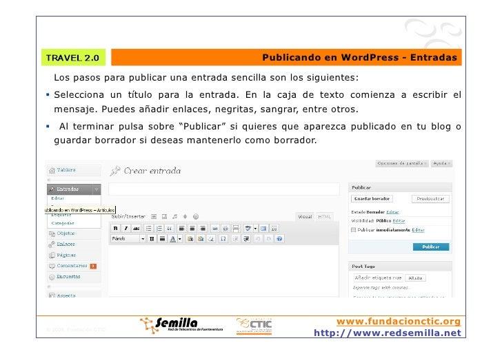 Publicando en WordPress - Entradas    Los pasos para publicar una entrada sencilla son los siguientes:  Selecciona un tí...