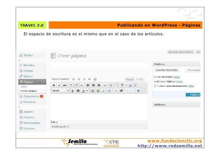 Publicando en WordPress - Páginas    El espacio de escritura es el mismo que en el caso de los artículos.                 ...
