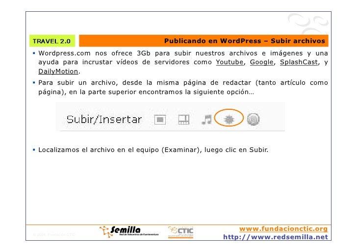 Publicando en WordPress – Subir archivos  Wordpress.com nos ofrece 3Gb para subir nuestros archivos e imágenes y una    ...