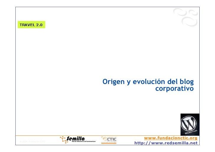 Origen y evolución del blog                                         corporativo                                           ...