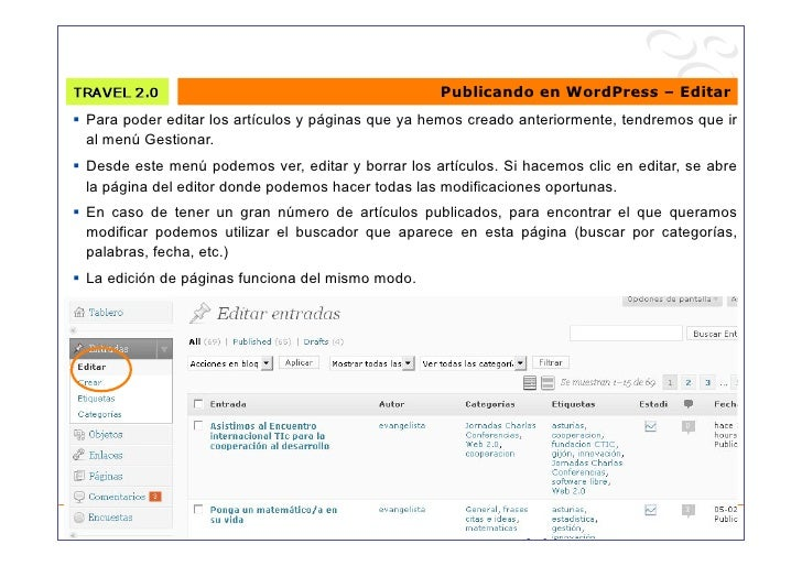 Publicando en WordPress – Editar  Para poder editar los artículos y páginas que ya hemos creado anteriormente, tendremos...