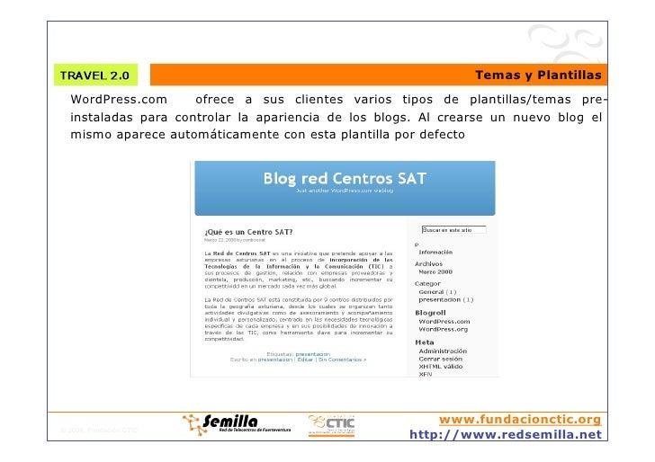 Temas y Plantillas   WordPress.com      ofrece a sus clientes varios tipos de plantillas/temas pre-   instaladas para cont...