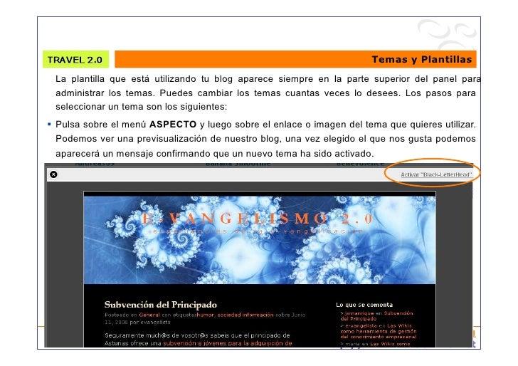 Temas y Plantillas   La plantilla que está utilizando tu blog aparece siempre en la parte superior del panel para   admini...