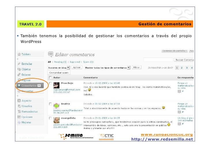 Gestión de comentarios   También tenemos la posibilidad de gestionar los comentarios a través del propio    WordPress   ...