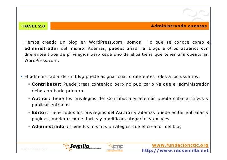 Administrando cuentas     Hemos creado un blog en WordPress.com, somos              lo que se conoce como el   administrad...