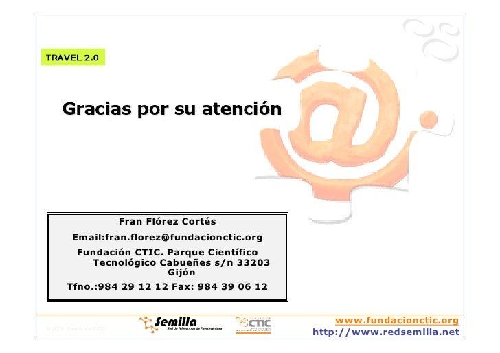 Fran Flórez Cortés          Email:fran.florez@fundacionctic.org            Fundación CTIC. Parque Científico              ...