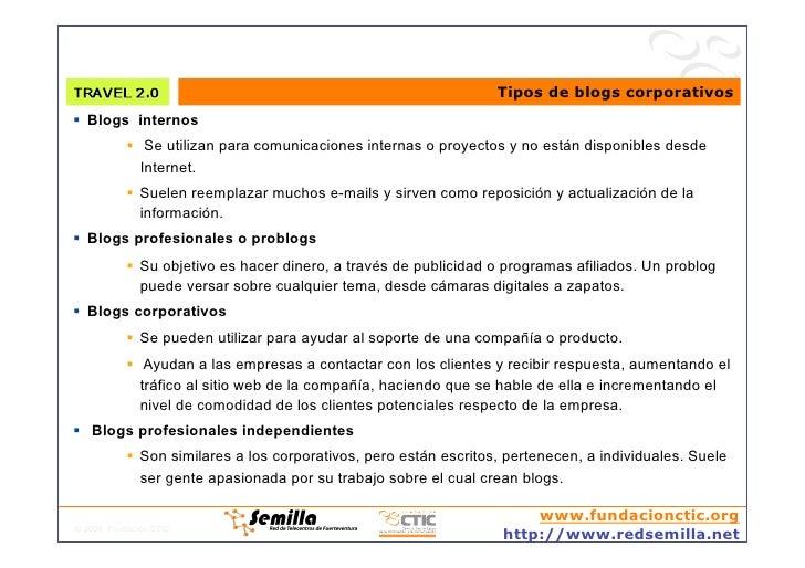 Tipos de blogs corporativos  Blogs internos             Se utilizan para comunicaciones internas o proyectos y no está...