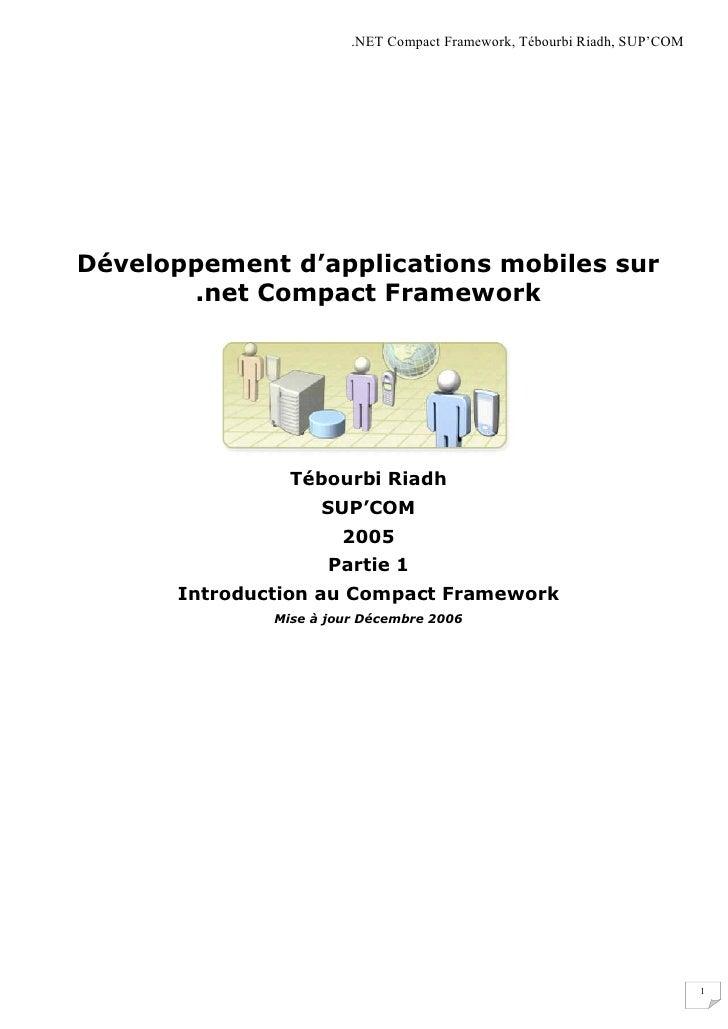 .NET Compact Framework, Tébourbi Riadh, SUP'COM     Développement d'applications mobiles sur        .net Compact Framework...