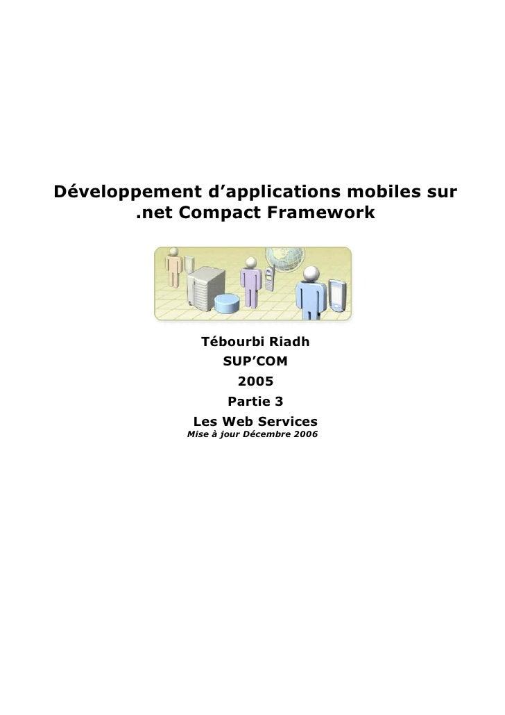 Développement d'applications mobiles sur        .net Compact Framework                    Tébourbi Riadh                  ...