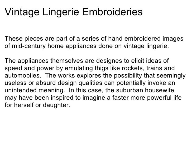 Vintage Lingerie Embroideries <ul><li>These pieces are part of a series of hand embroidered images of mid-century home app...