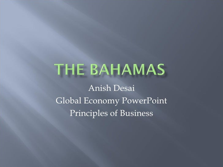 Anish Desai Global Economy PowerPoint Principles of Business