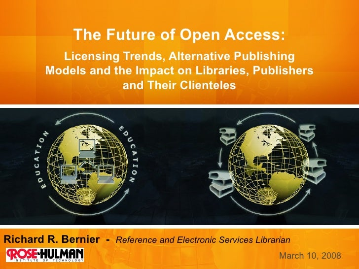 The Future of Open Access: Licensing Trends, Alternative Publishing Models and the Impact on Libraries, Publishers and The...