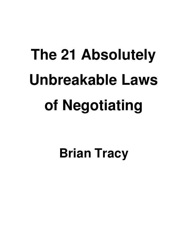 The 21 Absolutely Unbreakable Laws  of Negotiating      Brian Tracy