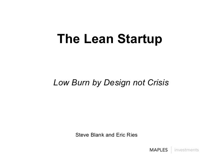 The Lean Startup   Low Burn by Design not Crisis          Steve Blank and Eric Ries
