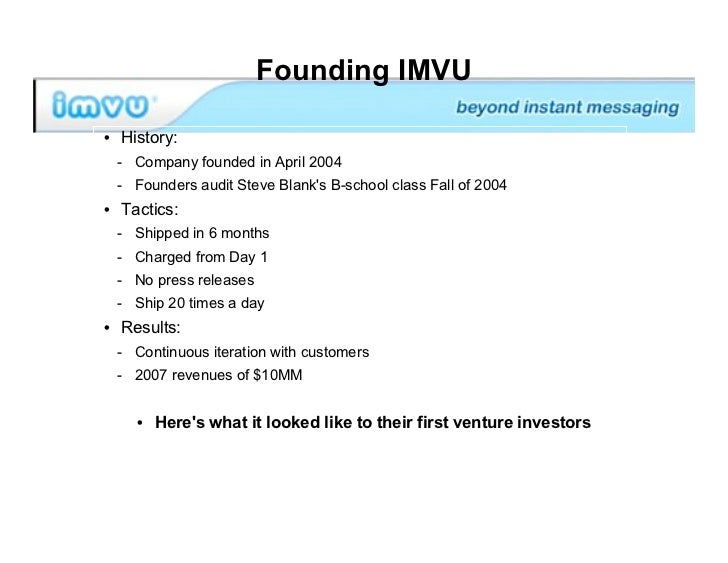 Founding IMVU  • History:  - Company founded in April 2004  - Founders audit Steve Blank's B-school class Fall of 2004 • T...