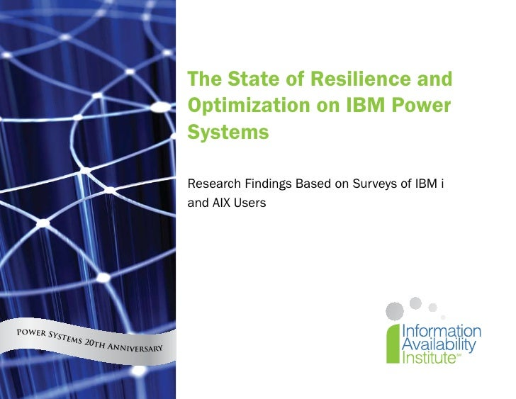 The State of Resilience and                                        Optimization on IBM Power                              ...