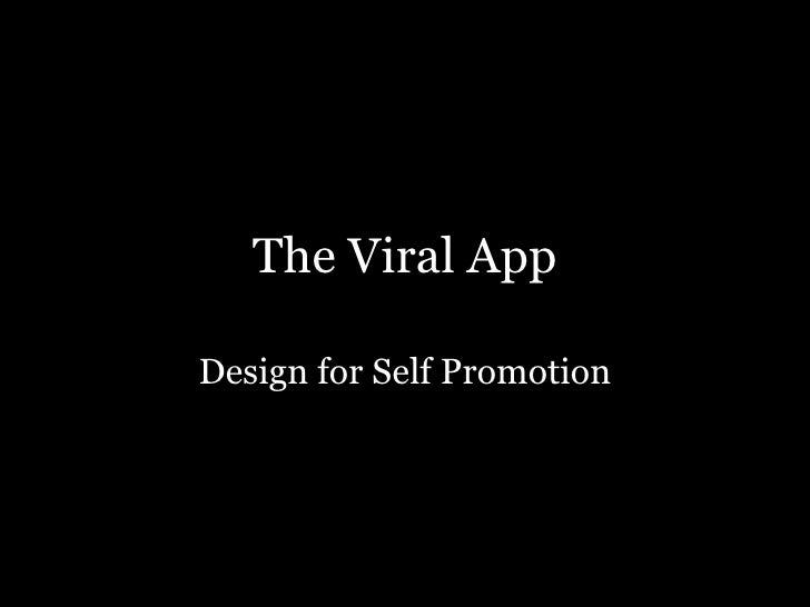The Viral App Design for Self Promotion