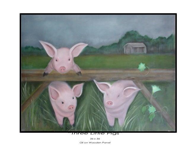"""""""Three Little Pigs"""" 36 x 36 Oil on Wooden Panel"""