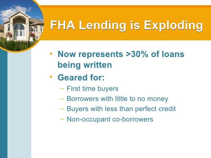 FHA Lending is Exploding <ul><li>Now represents >30% of loans being written </li></ul><ul><li>Geared for: </li></ul><ul><u...