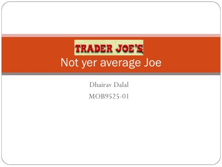 Dhairav Dalal MOB9525-01 Not yer average Joe
