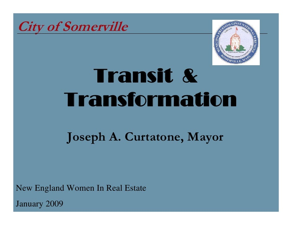 City of Somerville                    Transit &                Transformation                Joseph A. Curtatone, Mayor   ...