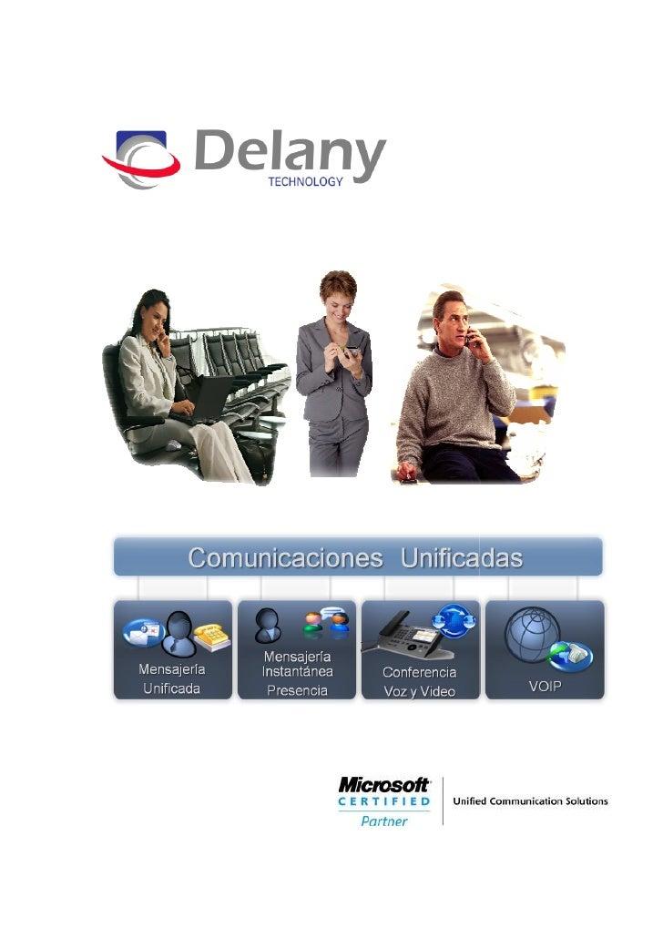 Las Tecnologías Microsoft en Comunicaciones Unificadas utilizan el poder del software para ofrecer comunicaciones completa...