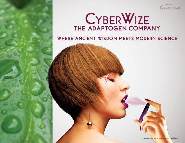 CyberWize The Adaptogen Company Where Ancient Wisdom meets Modern Science CyberWize Opportunity Presentation-US 01-19-09