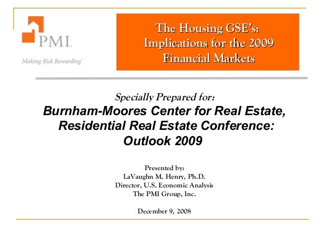 The Housing GSE's:The Housing GSE's: Implications for the 2009Implications for the 2009 Financial MarketsFinancial Markets...