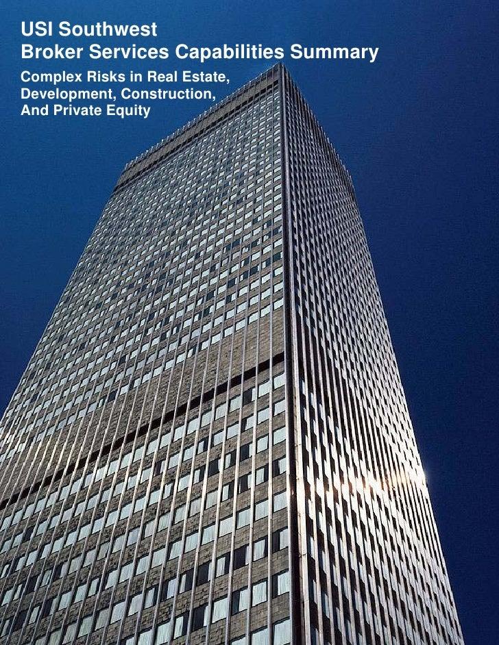 USI Southwest Broker Services Capabilities Summary Complex Risks in Real Estate, Development, Construction, And Private Eq...