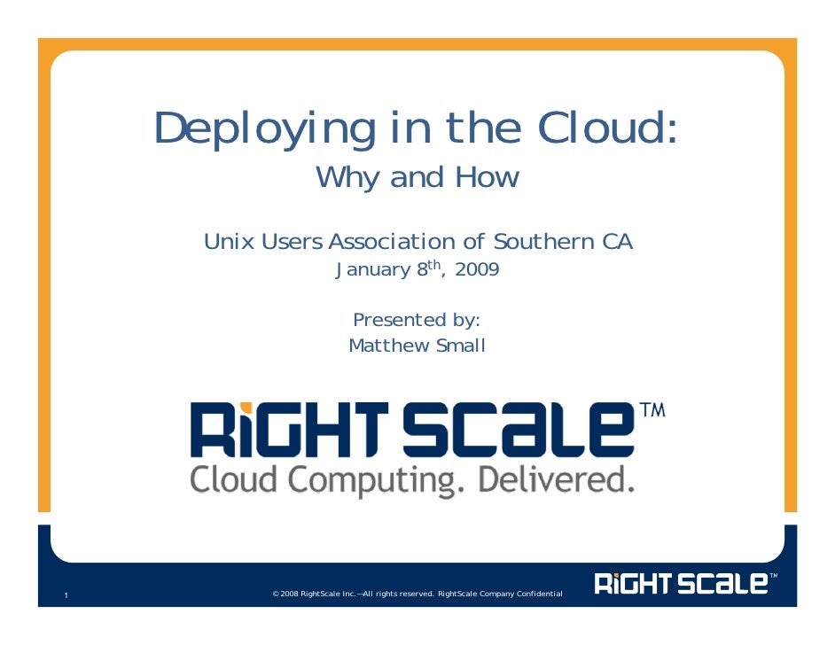 Deploying in the Cloud:                       Why and How       Unix Users Association of Southern CA                     ...