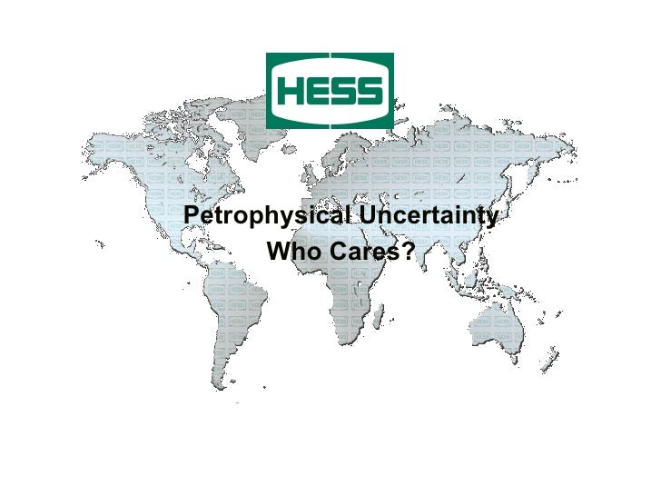 Petrophysical Uncertainty Who Cares?