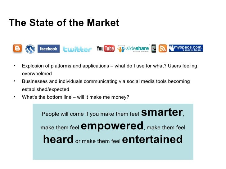 The State of the Market <ul><li>Explosion of platforms and applications – what do I use for what? Users feeling overwhelme...