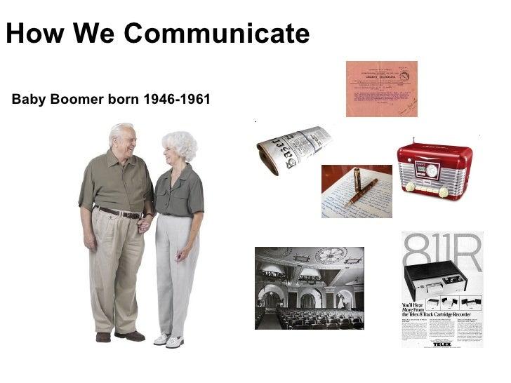How We Communicate Baby Boomer born 1946-1961