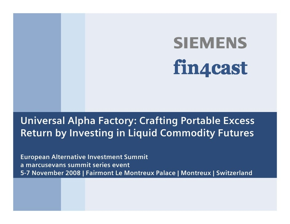 s    Universal Alpha Factory: Crafting Portable Excess Return by Investing in Liquid Commodity Futures  European Alternati...