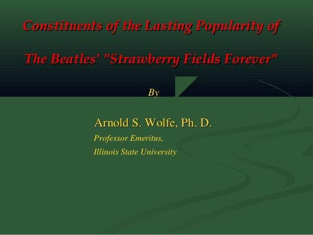 """Constituents of the Lasting Popularity ofConstituents of the Lasting Popularity of The Beatles' """"Strawberry Fields Forever..."""